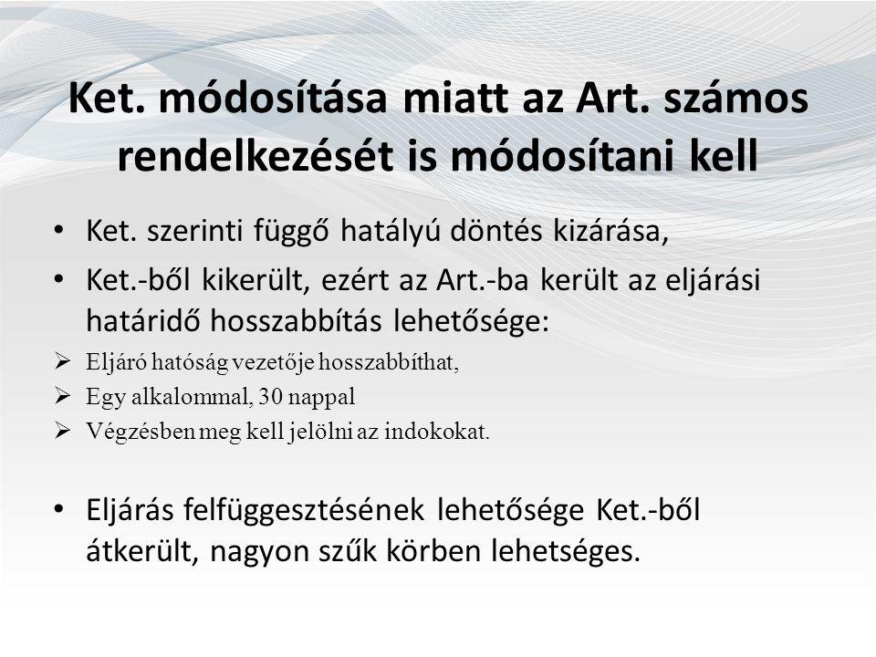 Ket. módosítása miatt az Art. számos rendelkezését is módosítani kell Ket.