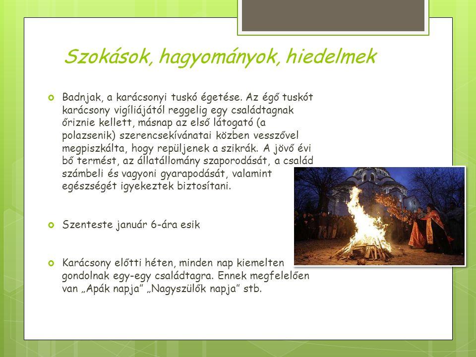 Szokások, hagyományok, hiedelmek  Badnjak, a karácsonyi tuskó égetése.