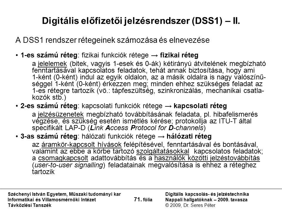 Széchenyi István Egyetem, Műszaki tudományi kar Informatikai és Villamosmérnöki Intézet Távközlési Tanszék Digitális kapcsolás- és jelzéstechnika Napp