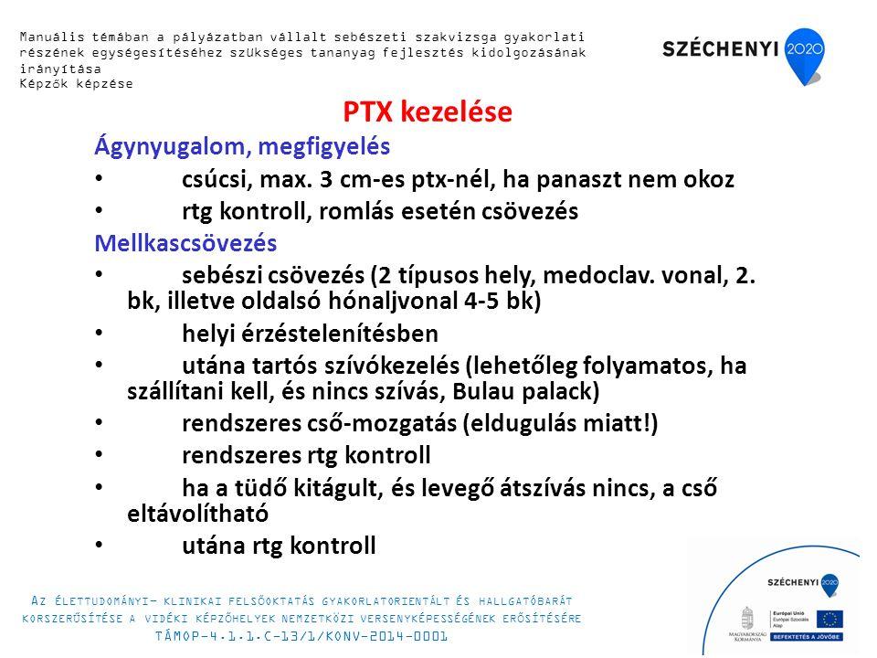 PTX kezelése Ágynyugalom, megfigyelés csúcsi, max.