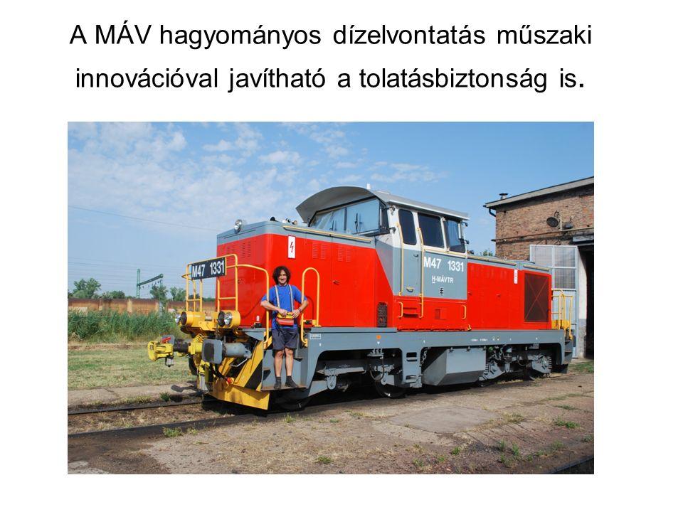 A MÁV hagyományos dízelvontatás műszaki innovációval javítható a tolatásbiztonság is.