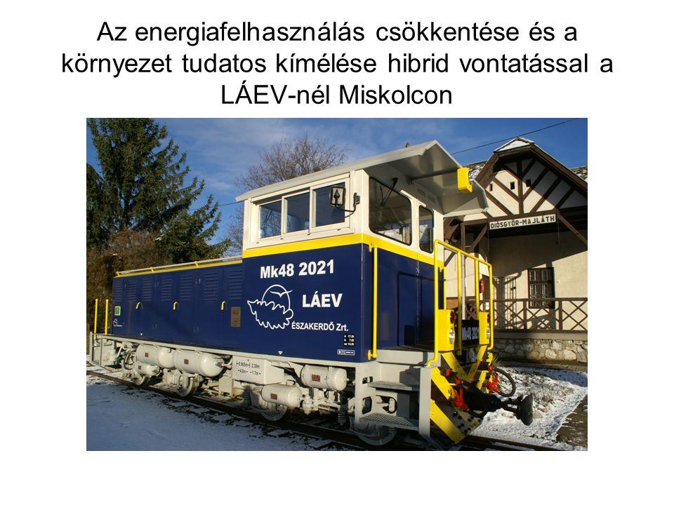 Az energiafelhasználás csökkentése és a környezet tudatos kímélése hibrid vontatással a LÁEV-nél Miskolcon