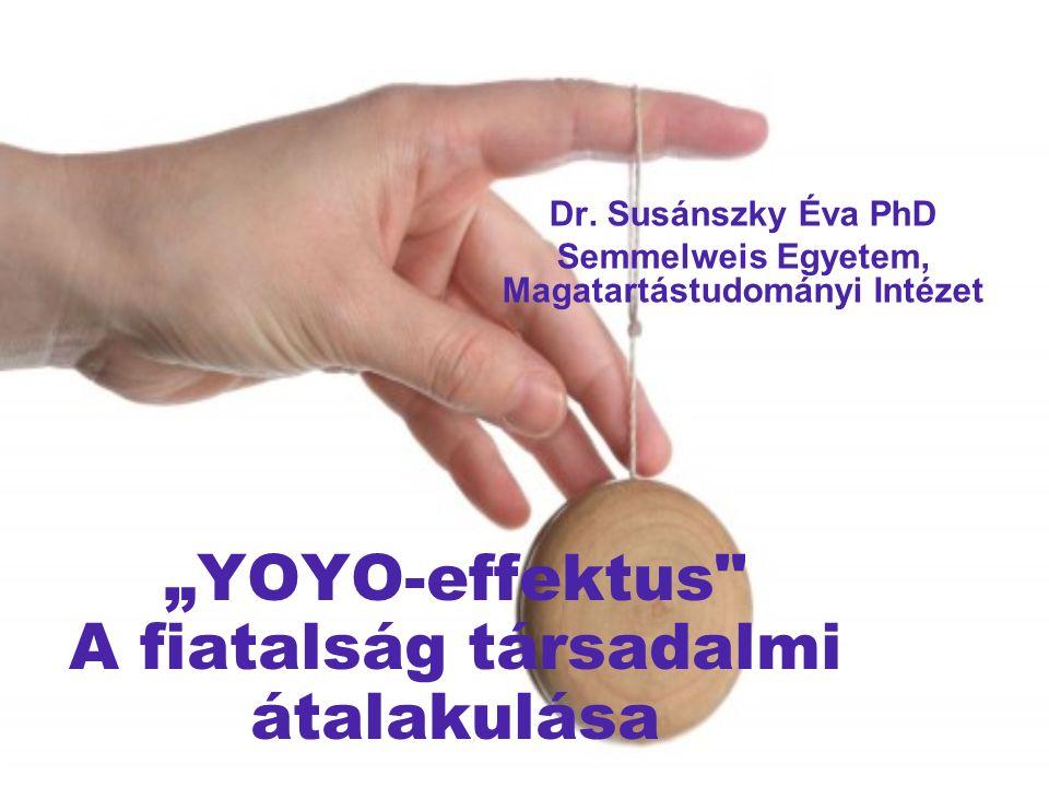 """""""YOYO-effektus A fiatalság társadalmi átalakulása Dr."""
