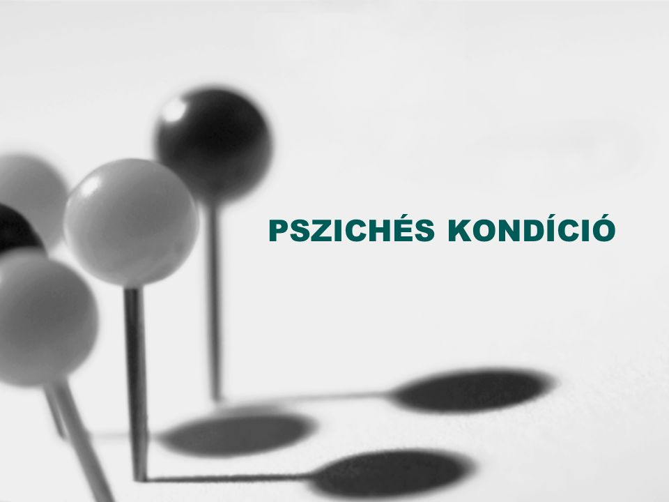 PSZICHÉS KONDÍCIÓ
