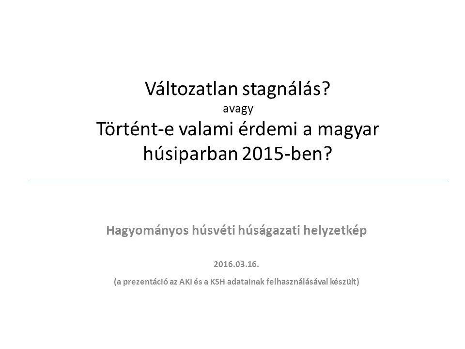 A statisztikák alapján 2014-et követően 2015-ben is a fehéredés jelei látszanak a vágás területén 2014-ben közel 9%-kal több sertést vágtunk, mint az előző évben.