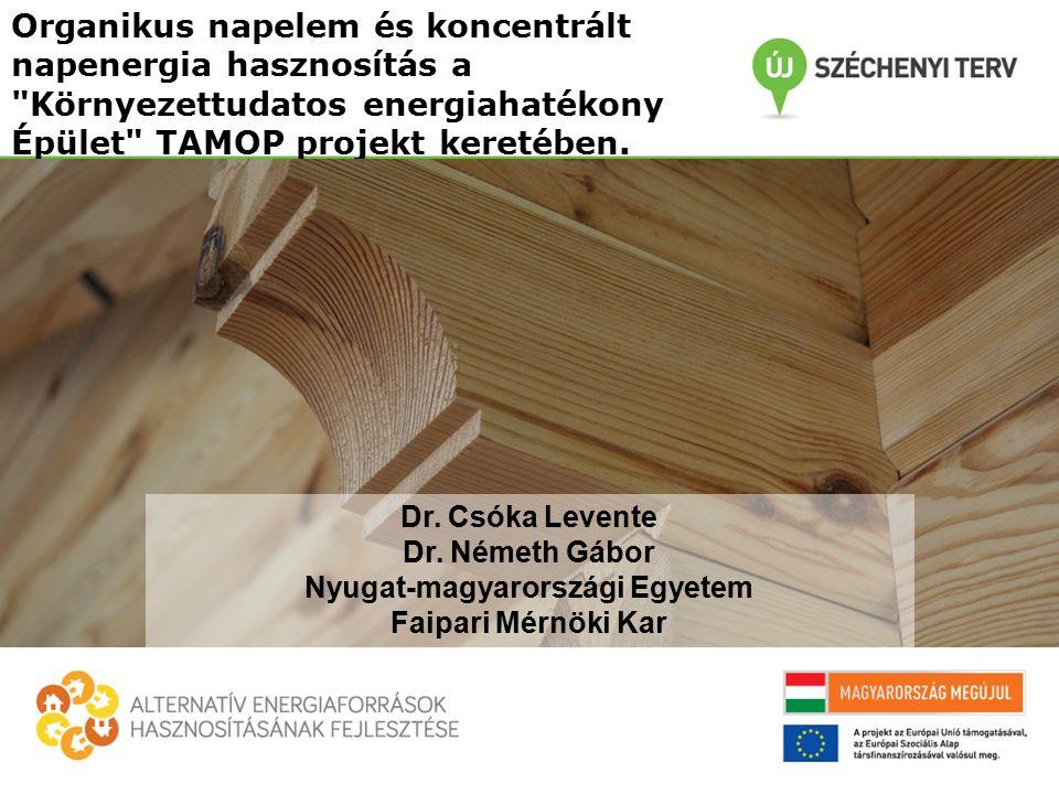 Organikus napelem és koncentrált napenergia hasznosítás a Környezettudatos energiahatékony Épület TAMOP projekt keretében.