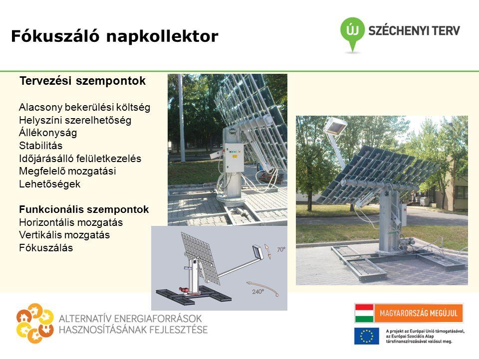 Fókuszáló napkollektor Tervezési szempontok Alacsony bekerülési költség Helyszíni szerelhetőség Állékonyság Stabilitás Időjárásálló felületkezelés Meg