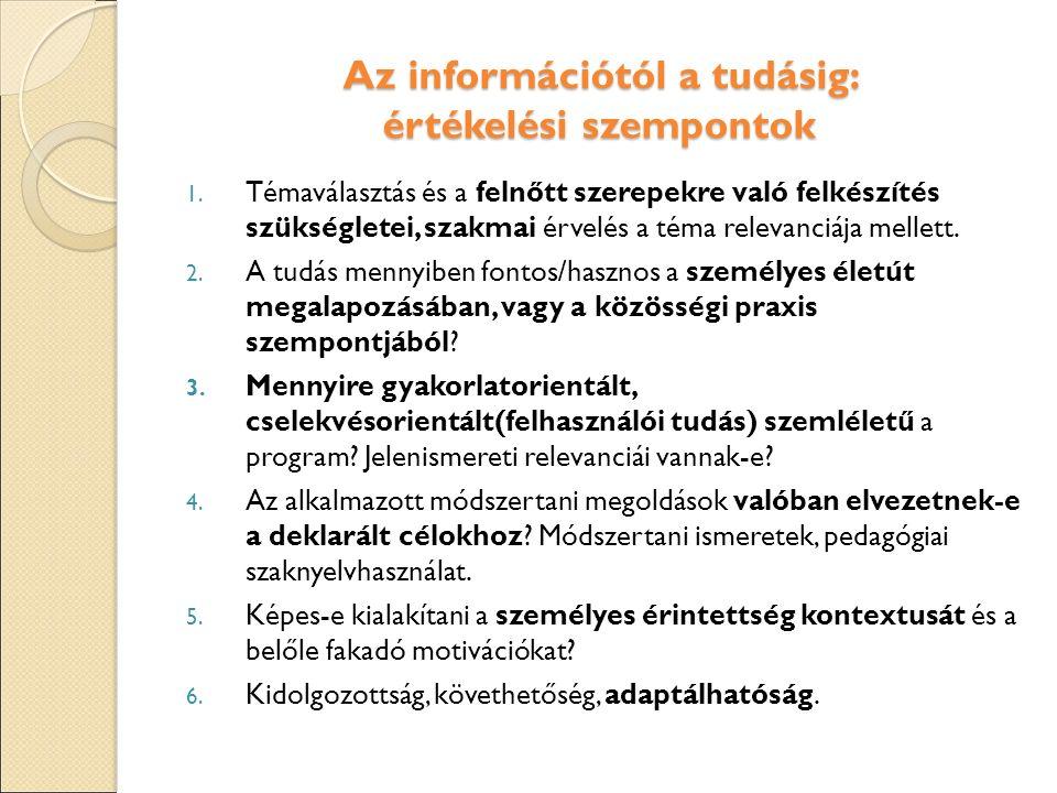 Az információtól a tudásig: értékelési szempontok 1.