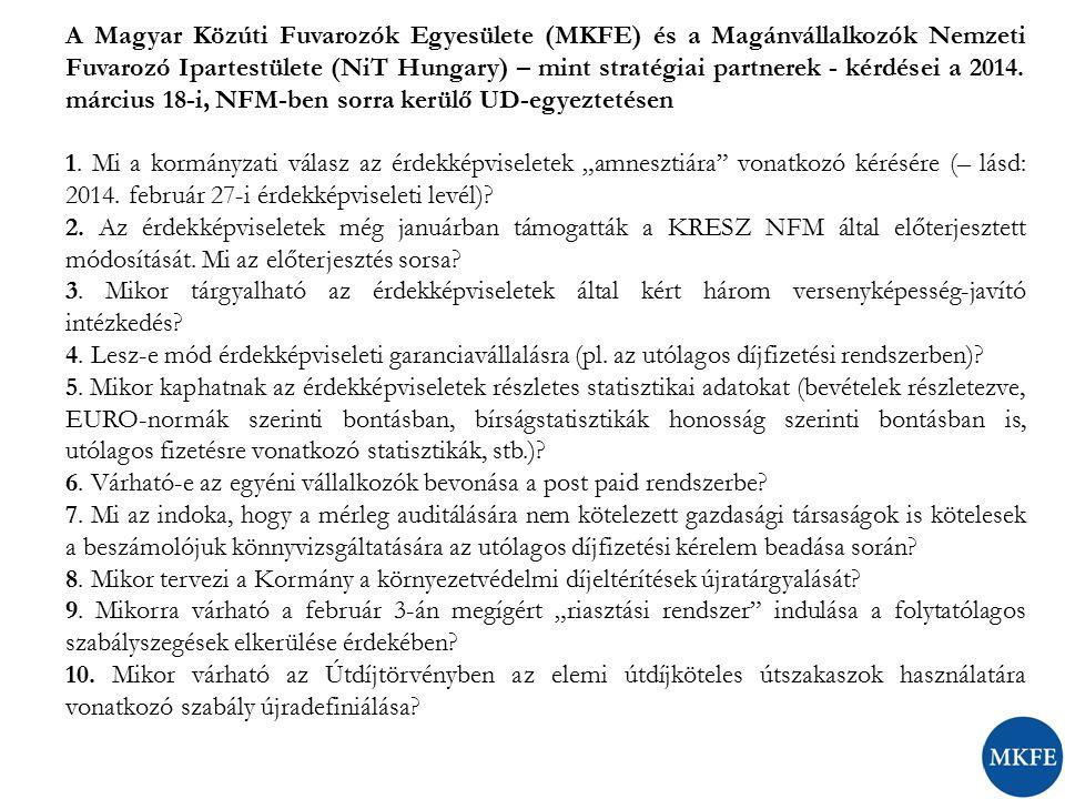 A Magyar Közúti Fuvarozók Egyesülete (MKFE) és a Magánvállalkozók Nemzeti Fuvarozó Ipartestülete (NiT Hungary) – mint stratégiai partnerek - kérdései a 2014.