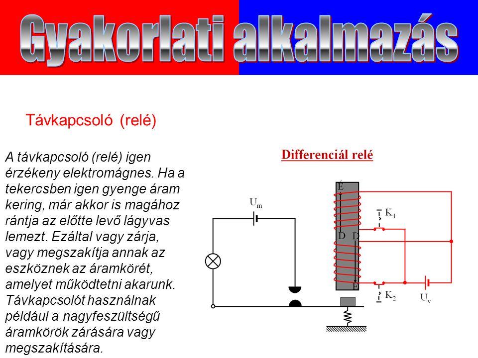 A távkapcsoló (relé) igen érzékeny elektromágnes.