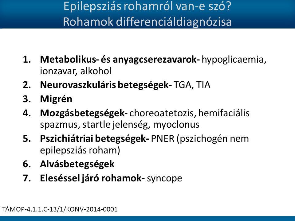 Epilepsziás rohamról van-e szó.