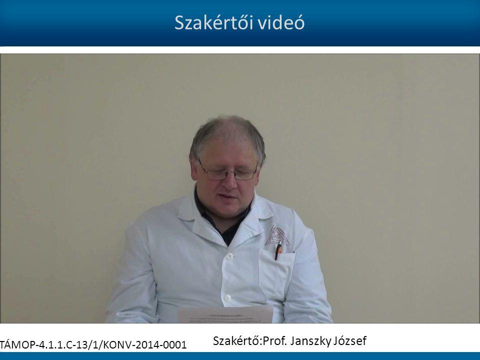 Szakértői videó Szakértő:Prof. Janszky József TÁMOP-4.1.1.C-13/1/KONV-2014-0001