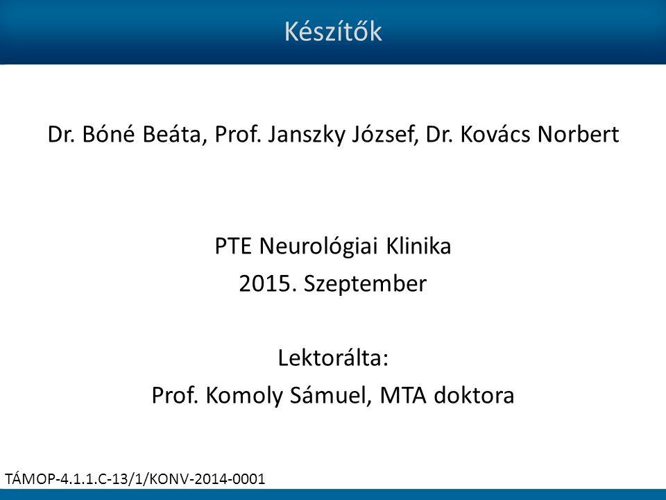 Készítők Dr. Bóné Beáta, Prof. Janszky József, Dr.