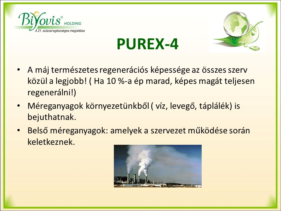 PUREX-4 Az egészség érdekében ezeket el kell távolítani!