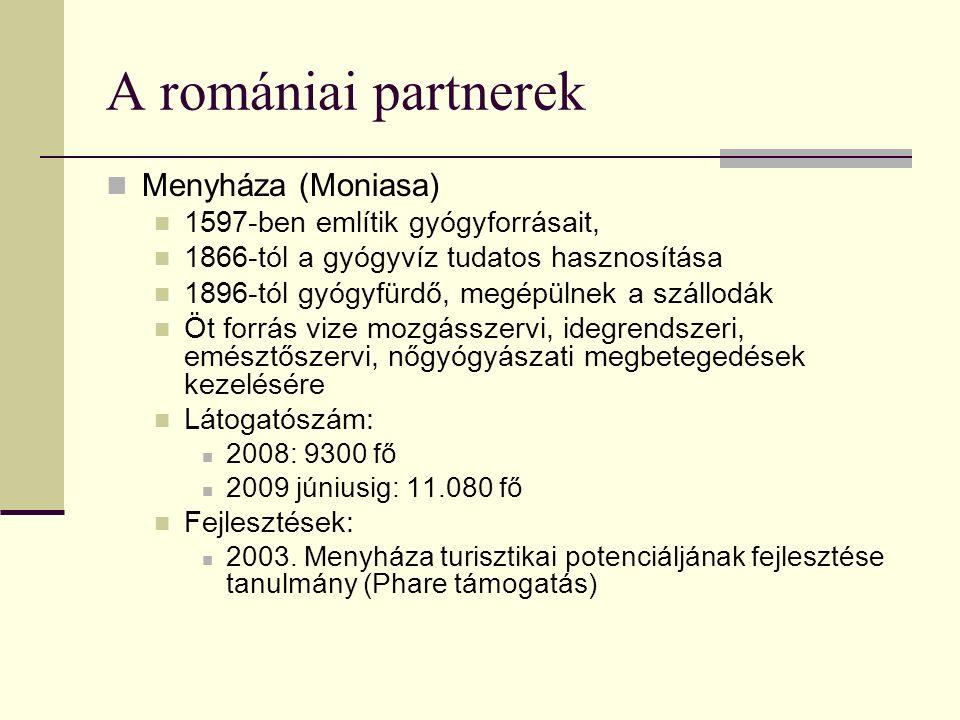 A romániai partnerek Menyháza (Moniasa) 1597-ben említik gyógyforrásait, 1866-tól a gyógyvíz tudatos hasznosítása 1896-tól gyógyfürdő, megépülnek a sz