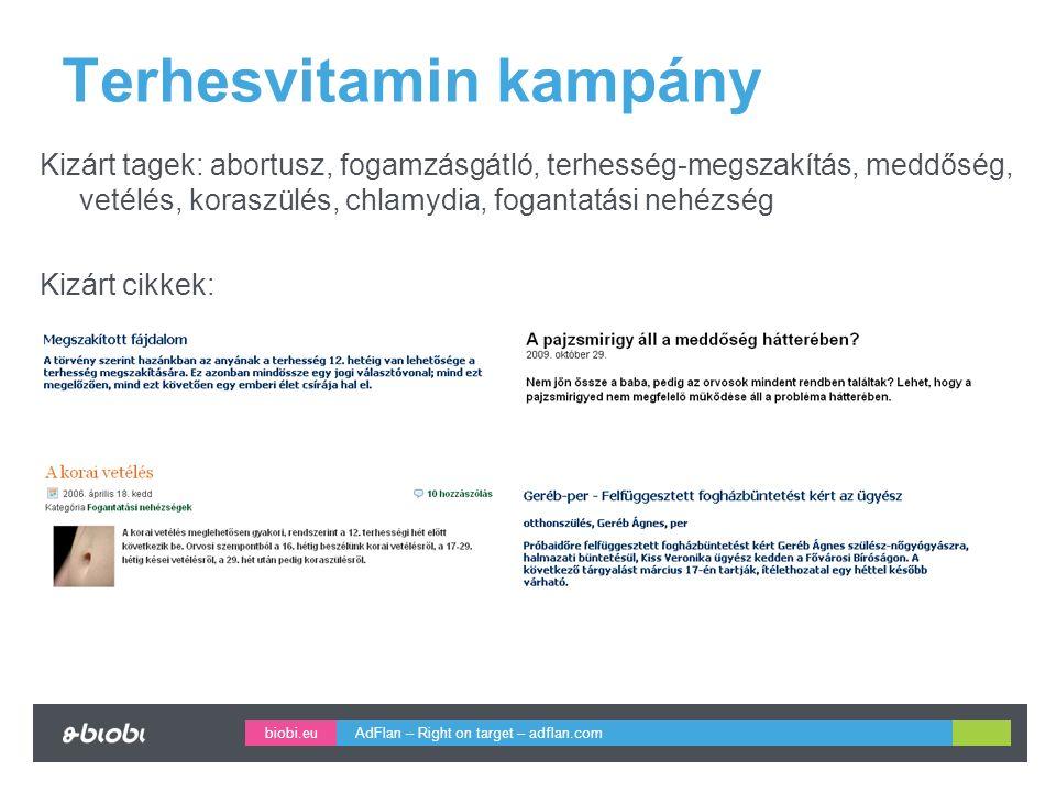 biobi.eu Terhesvitamin kampány Kizárt tagek: abortusz, fogamzásgátló, terhesség-megszakítás, meddőség, vetélés, koraszülés, chlamydia, fogantatási nehézség Kizárt cikkek: AdFlan – Right on target – adflan.com