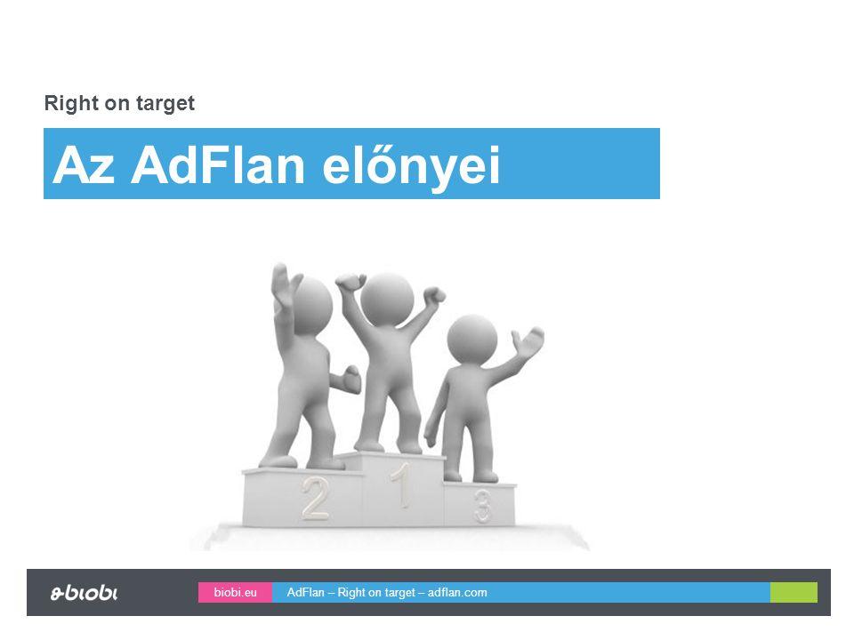 biobi.eu Az AdFlan előnyei Right on target AdFlan – Right on target – adflan.com
