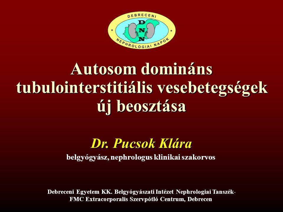 Autosom domináns tubulointerstitiális vesebetegségek új beosztása Dr.