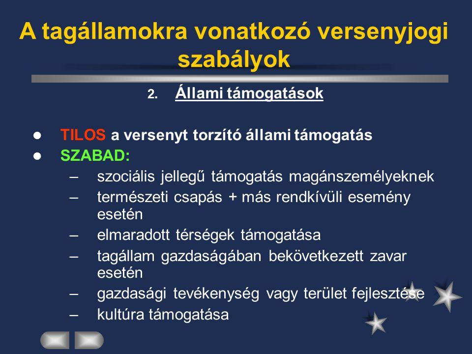 A tagállamokra vonatkozó versenyjogi szabályok 2.