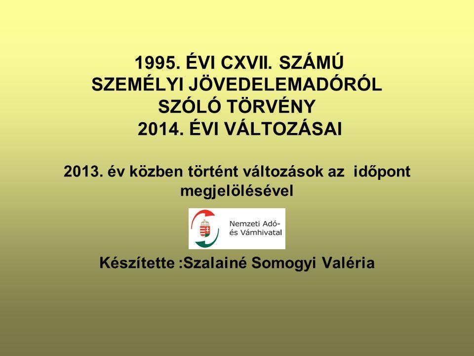 1995. ÉVI CXVII. SZÁMÚ SZEMÉLYI JÖVEDELEMADÓRÓL SZÓLÓ TÖRVÉNY 2014.