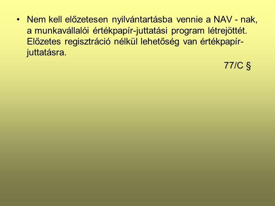 Nem kell előzetesen nyilvántartásba vennie a NAV - nak, a munkavállalói értékpapír-juttatási program létrejöttét.