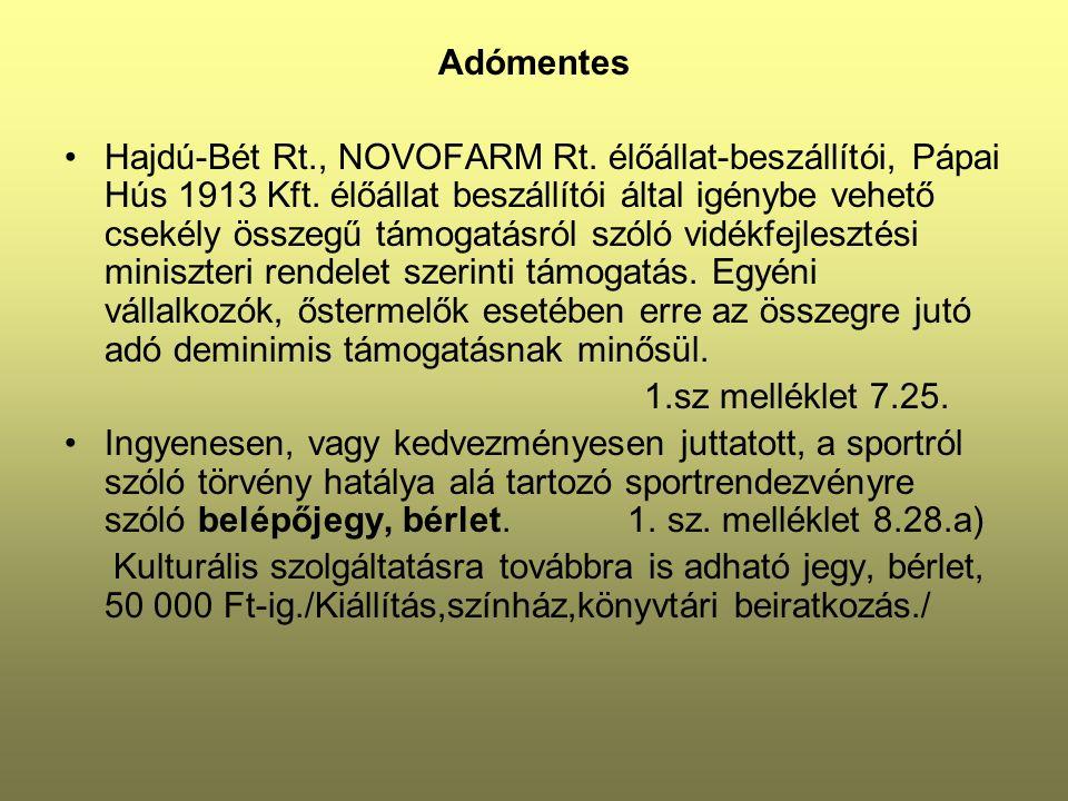 Adómentes Hajdú-Bét Rt., NOVOFARM Rt. élőállat-beszállítói, Pápai Hús 1913 Kft.