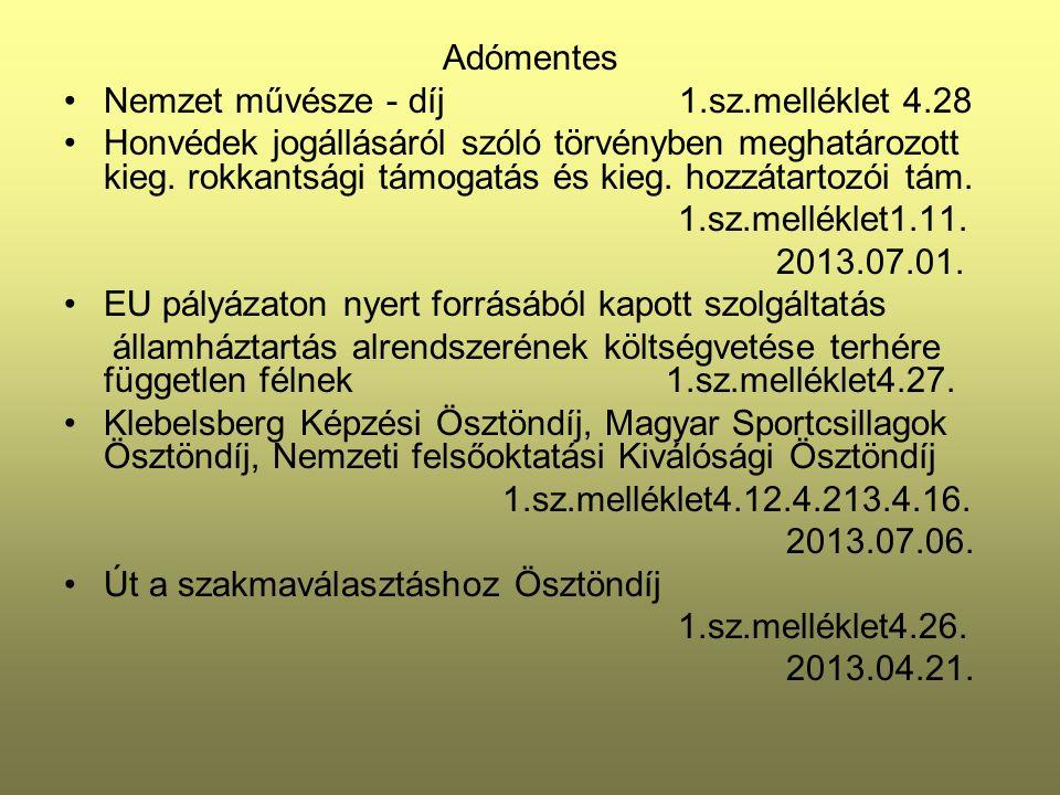Adómentes Nemzet művésze - díj 1.sz.melléklet 4.28 Honvédek jogállásáról szóló törvényben meghatározott kieg.