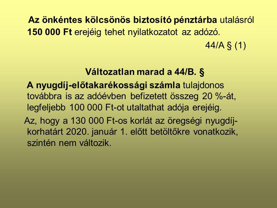 Az önkéntes kölcsönös biztosító pénztárba utalásról 150 000 Ft erejéig tehet nyilatkozatot az adózó.