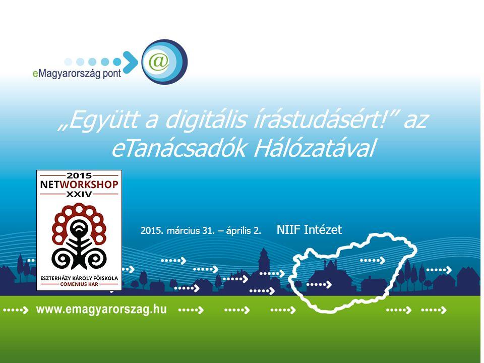 """""""Együtt a digitális írástudásért! az eTanácsadók Hálózatával 2015."""