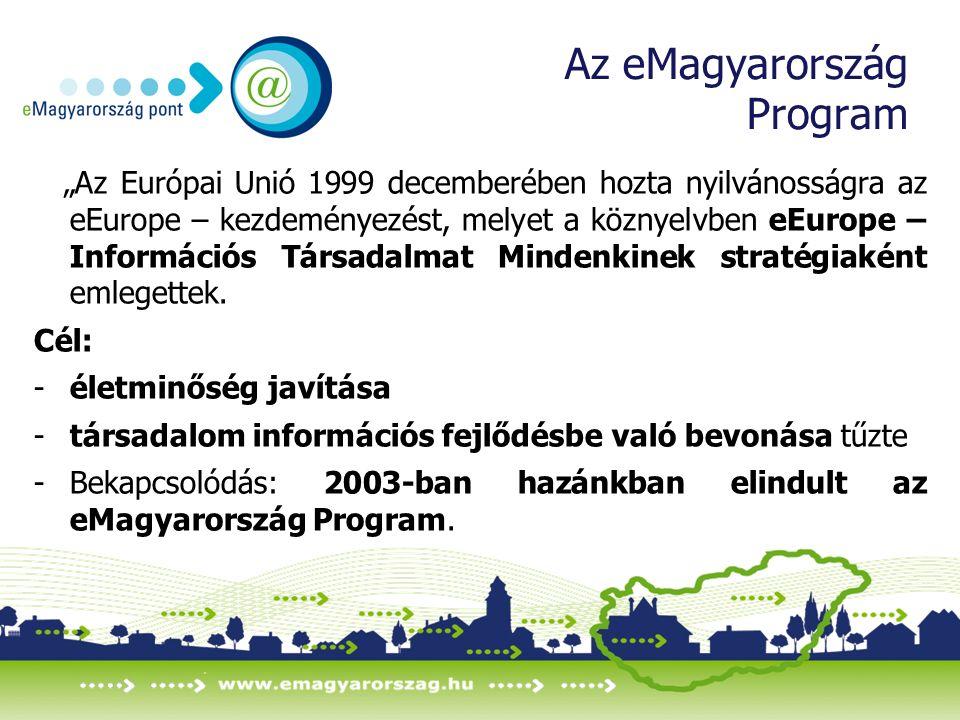 """Az eMagyarország Program """"Az Európai Unió 1999 decemberében hozta nyilvánosságra az eEurope – kezdeményezést, melyet a köznyelvben eEurope – Információs Társadalmat Mindenkinek stratégiaként emlegettek."""