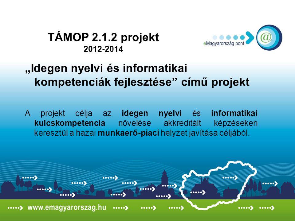 """""""Idegen nyelvi és informatikai kompetenciák fejlesztése című projekt A projekt célja az idegen nyelvi és informatikai kulcskompetencia növelése akkreditált képzéseken keresztül a hazai munkaerő-piaci helyzet javítása céljából."""