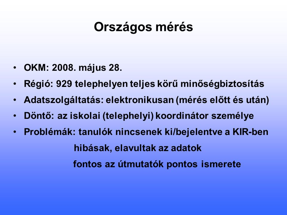 Országos mérés OKM: 2008. május 28.