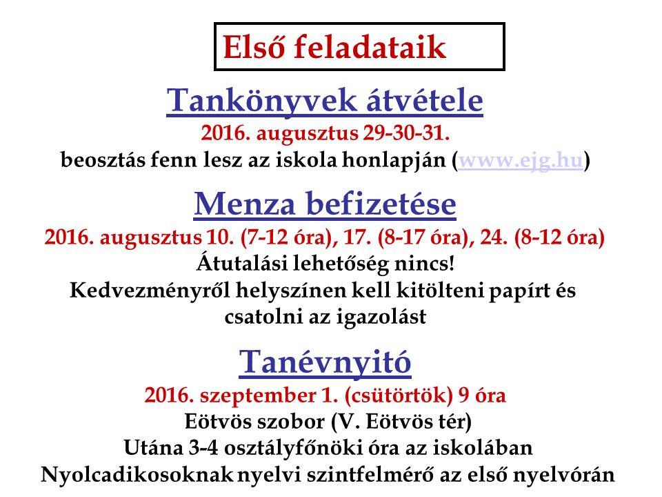 Első feladataik Tankönyvek átvétele 2016. augusztus 29-30-31.