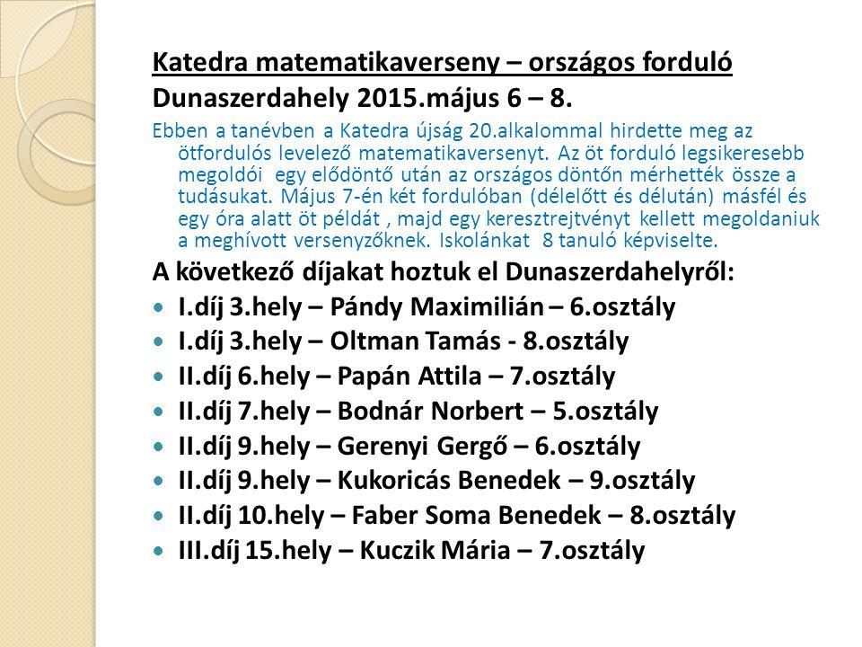 Katedra matematikaverseny – országos forduló Dunaszerdahely 2015.május 6 – 8.
