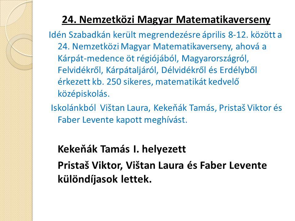24. Nemzetközi Magyar Matematikaverseny Idén Szabadkán került megrendezésre április 8-12.