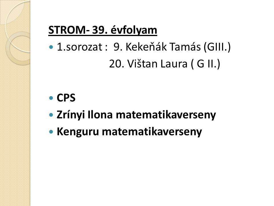 STROM- 39. évfolyam 1.sorozat : 9. Kekeňák Tamás (GIII.) 20.