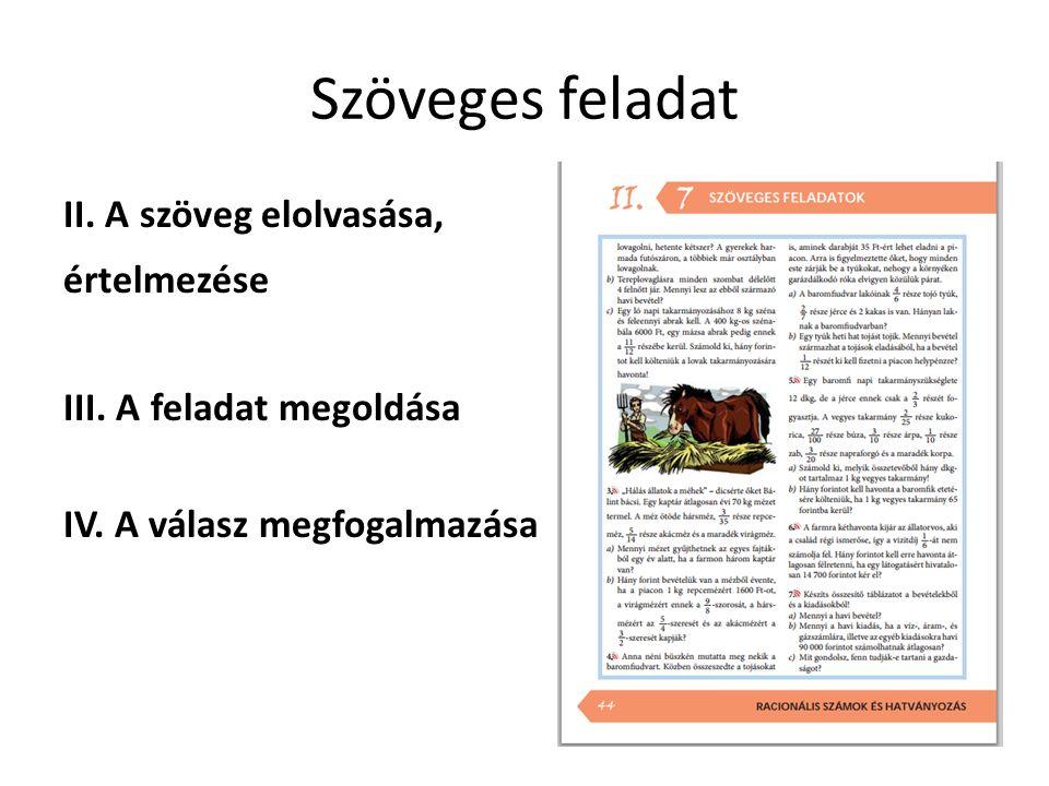 Szöveges feladat II. A szöveg elolvasása, értelmezése III.