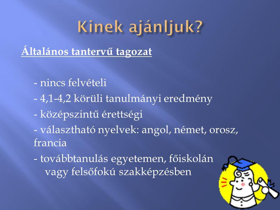 Emelt szintű angol nyelvi képzés (idegen nyelvi tagozat) - 1.