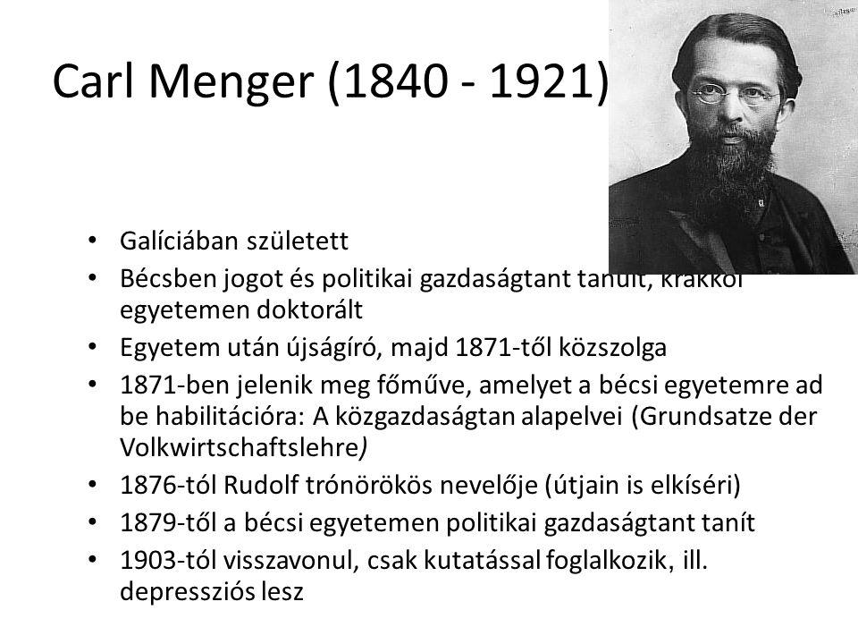 14 Carl Menger (1840 - 1921) Galíciában született Bécsben jogot és politikai gazdaságtant tanult, krakkói egyetemen doktorált Egyetem után újságíró, majd 1871-től közszolga 1871-ben jelenik meg főműve, amelyet a bécsi egyetemre ad be habilitációra: A közgazdaságtan alapelvei (Grundsatze der Volkwirtschaftslehre) 1876-tól Rudolf trónörökös nevelője (útjain is elkíséri) 1879-től a bécsi egyetemen politikai gazdaságtant tanít 1903-tól visszavonul, csak kutatással foglalkozik, ill.