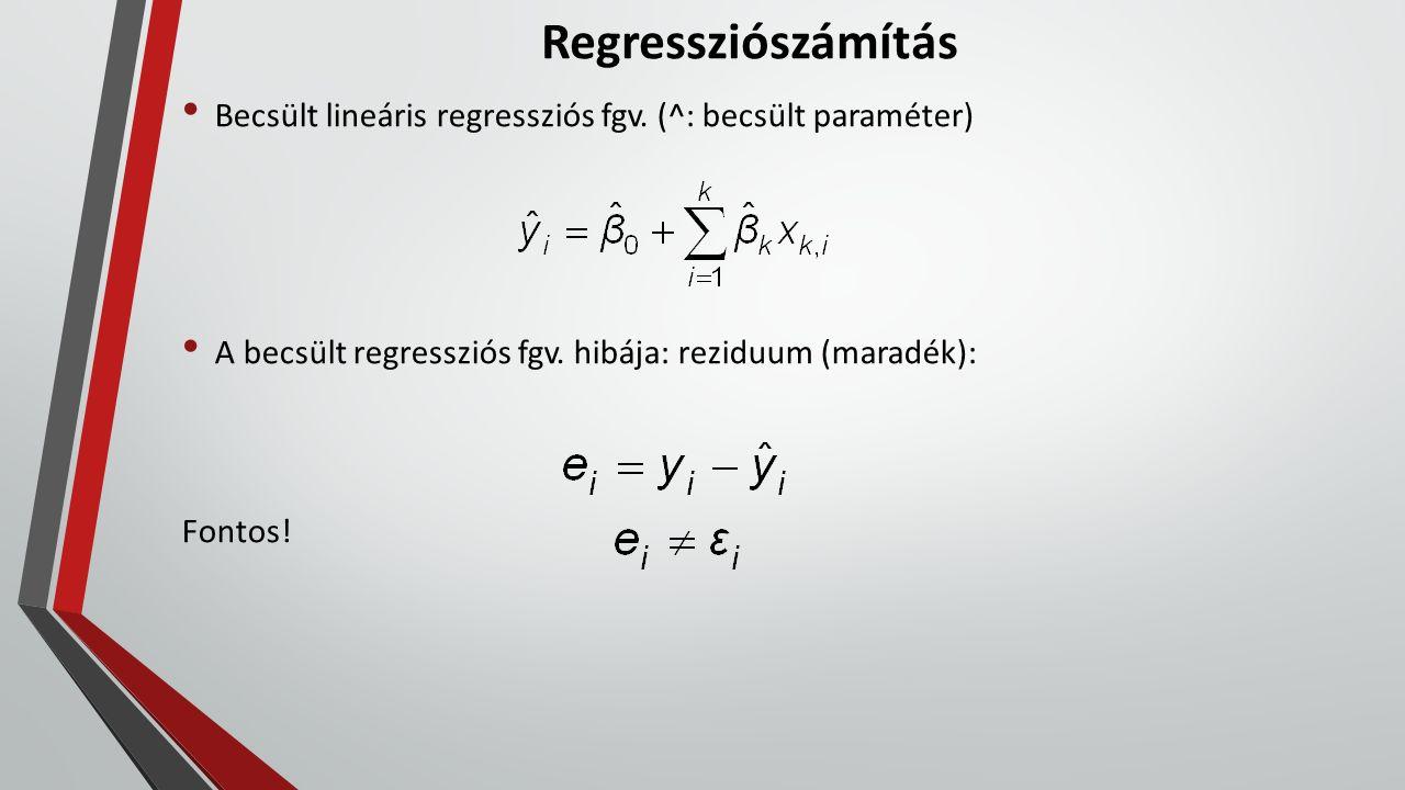 Regressziószámítás Becsült lineáris regressziós fgv. (^: becsült paraméter) A becsült regressziós fgv. hibája: reziduum (maradék): Fontos!