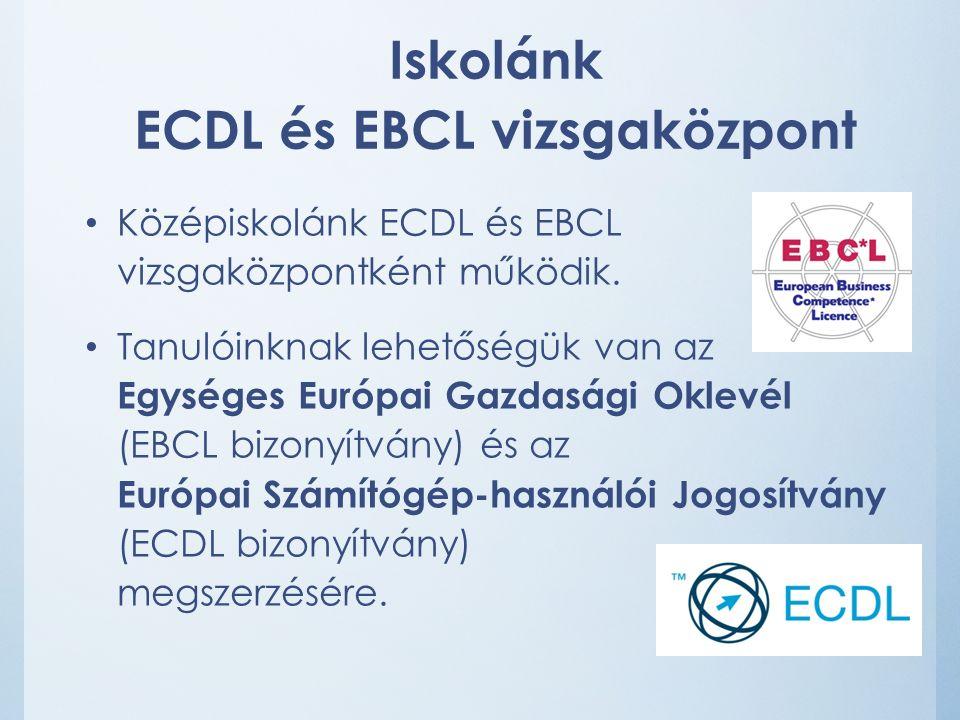 Középiskolánk ECDL és EBCL vizsgaközpontként működik.