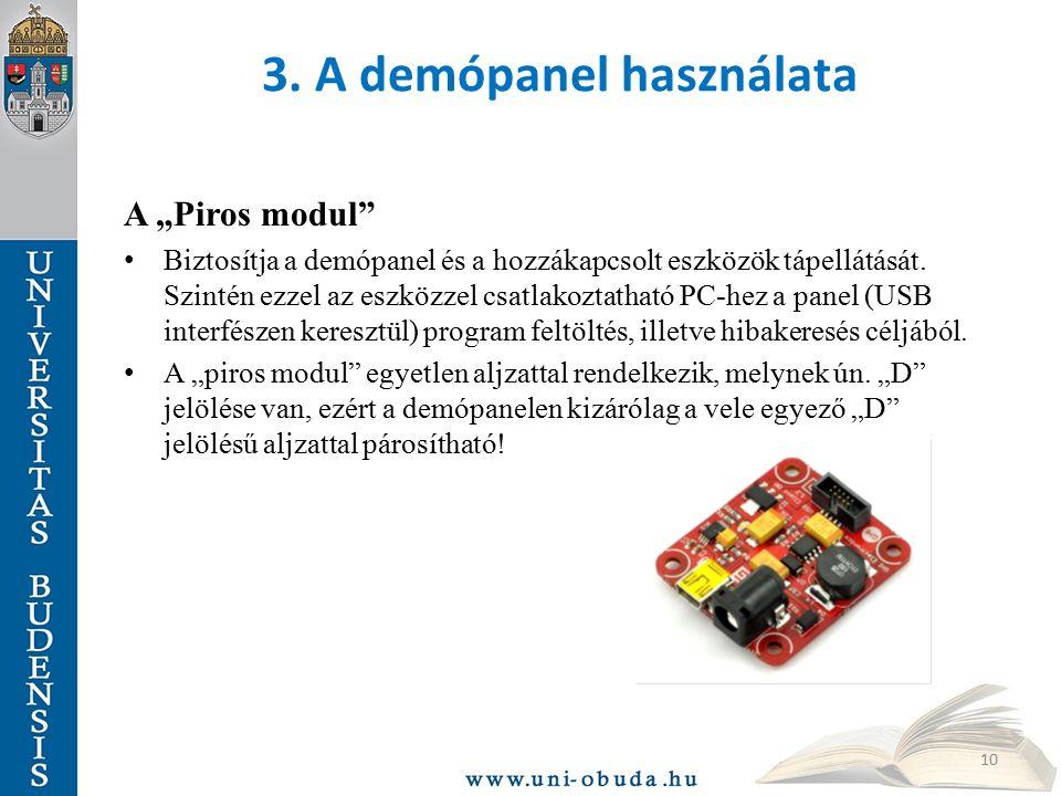 """3. A demópanel használata A """"Piros modul"""" Biztosítja a demópanel és a hozzákapcsolt eszközök tápellátását. Szintén ezzel az eszközzel csatlakoztatható"""
