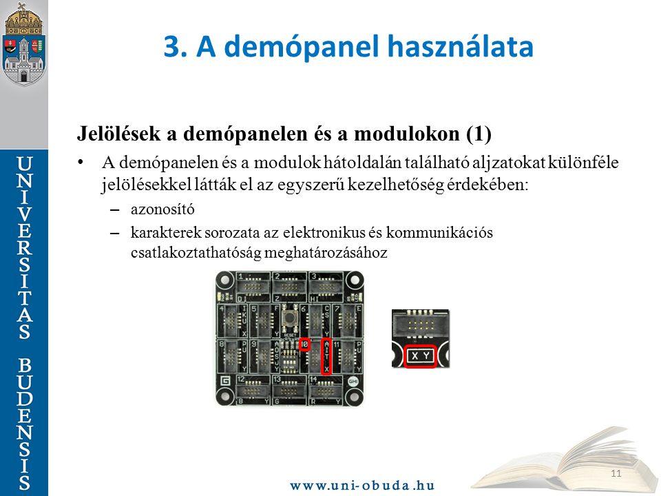 3. A demópanel használata Jelölések a demópanelen és a modulokon (1) A demópanelen és a modulok hátoldalán található aljzatokat különféle jelölésekkel
