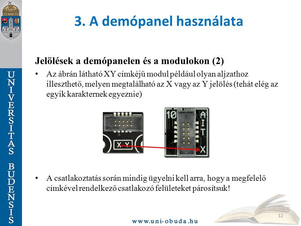 3. A demópanel használata Jelölések a demópanelen és a modulokon (2) Az ábrán látható XY címkéjű modul például olyan aljzathoz illeszthető, melyen meg