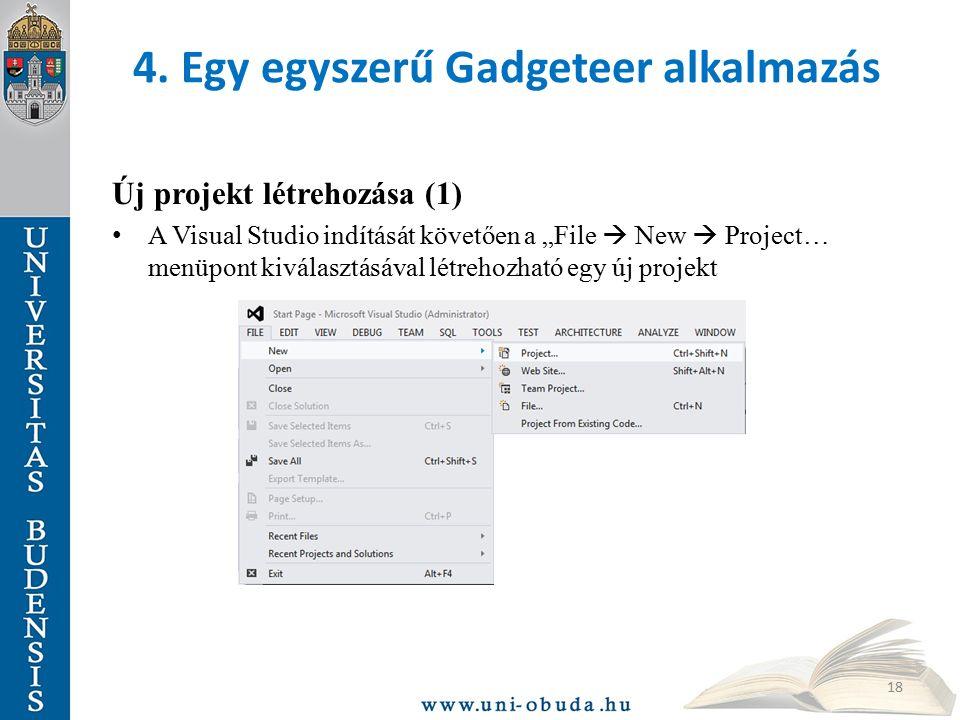 """4. Egy egyszerű Gadgeteer alkalmazás Új projekt létrehozása (1) A Visual Studio indítását követően a """"File  New  Project… menüpont kiválasztásával l"""