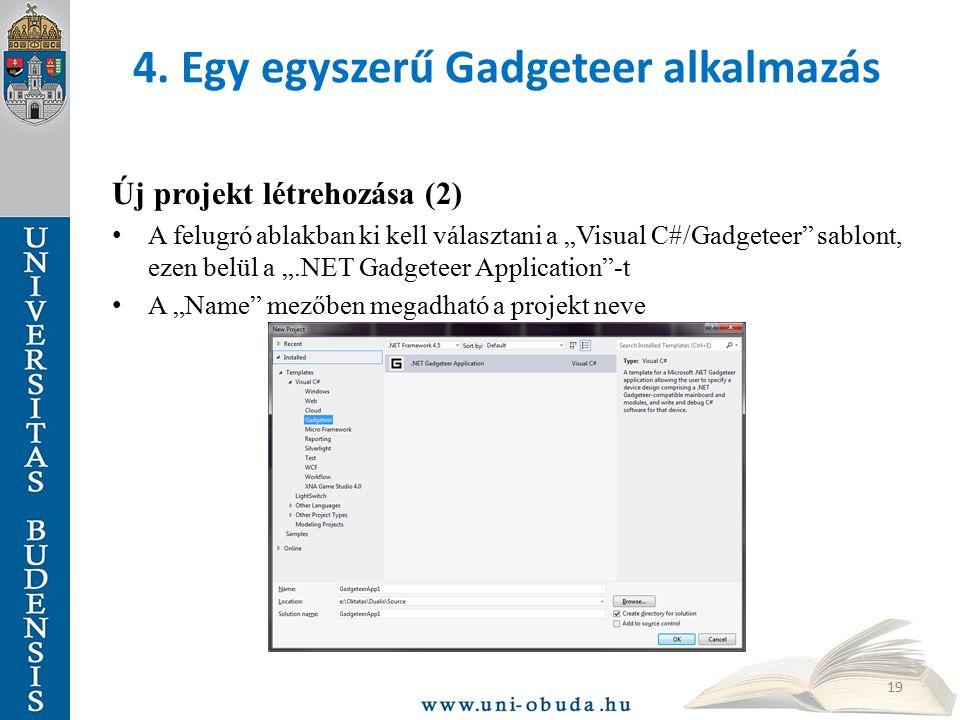 """4. Egy egyszerű Gadgeteer alkalmazás Új projekt létrehozása (2) A felugró ablakban ki kell választani a """"Visual C#/Gadgeteer"""" sablont, ezen belül a """"."""
