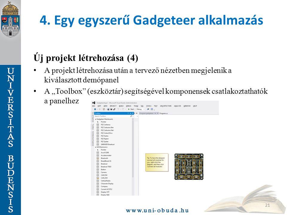 """4. Egy egyszerű Gadgeteer alkalmazás Új projekt létrehozása (4) A projekt létrehozása után a tervező nézetben megjelenik a kiválasztott demópanel A """"T"""