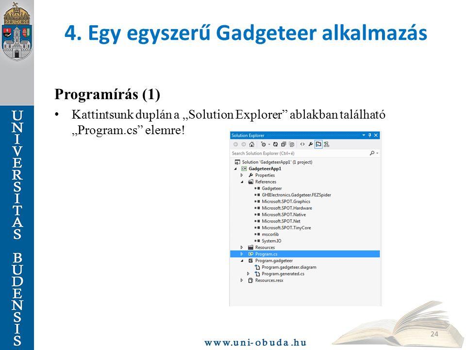 """4. Egy egyszerű Gadgeteer alkalmazás Programírás (1) Kattintsunk duplán a """"Solution Explorer"""" ablakban található """"Program.cs"""" elemre! 24"""