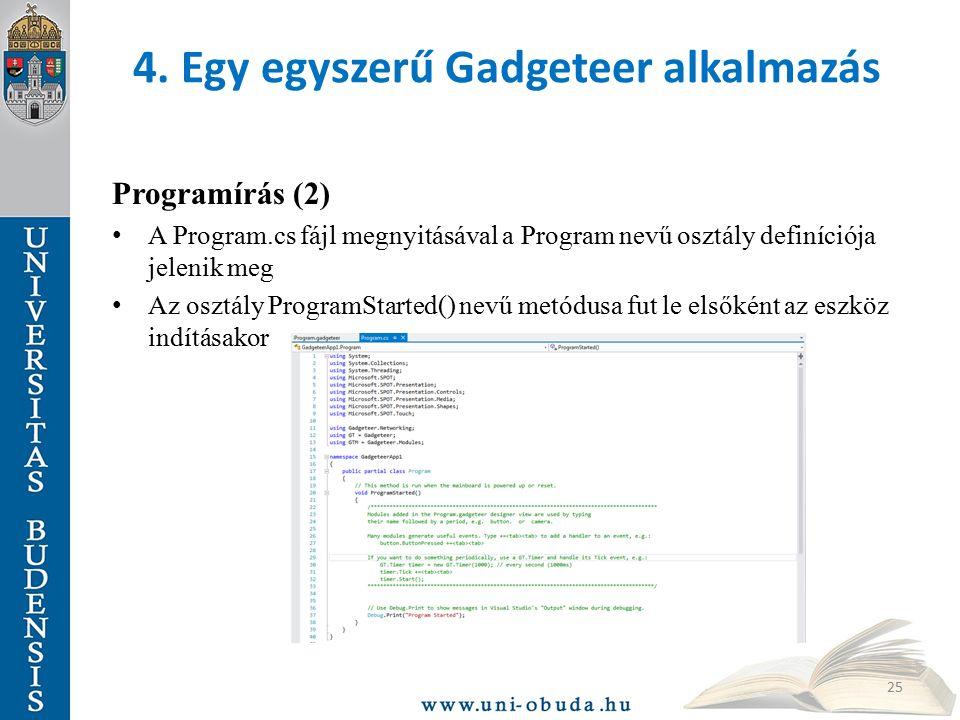 4. Egy egyszerű Gadgeteer alkalmazás Programírás (2) A Program.cs fájl megnyitásával a Program nevű osztály definíciója jelenik meg Az osztály Program