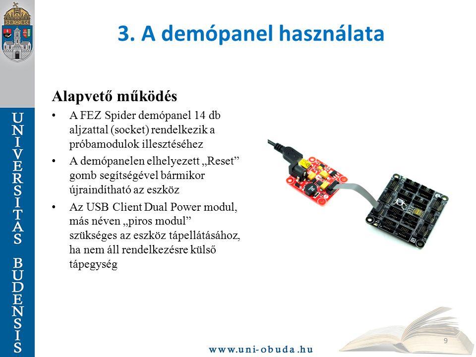 3. A demópanel használata Alapvető működés A FEZ Spider demópanel 14 db aljzattal (socket) rendelkezik a próbamodulok illesztéséhez A demópanelen elhe